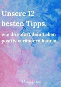 Cover: Unsere 12 besten Tipps, wie du sofort dein Leben positiv verändern kannst